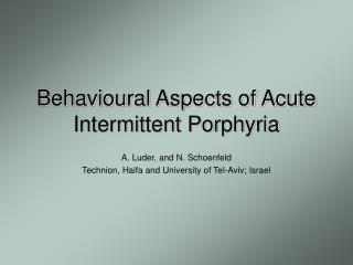 Behavioural Aspects of Acute Intermittent Porphyria