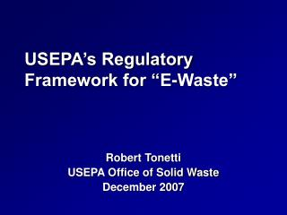 "USEPA's Regulatory Framework for ""E-Waste"""