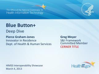 HIMSS Interoperability Showcase March 4 ,  2013