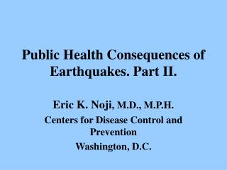 Public Health Consequences of Earthquakes. Part II.