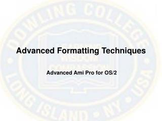 Advanced Formatting Techniques