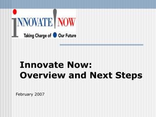 Innovate Now: Overview and Next Steps