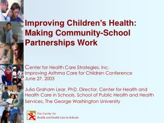 The Center for  Health and Health Care in Schools