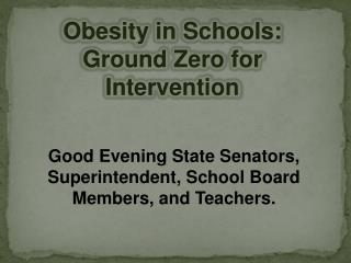 Obesity in Schools: Ground Zero for Intervention