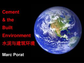 Cement  & the  Built  Environment 水泥与建筑环境 Marc Porat