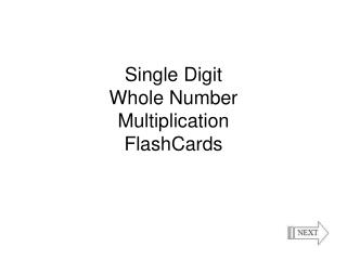 Single Digit  Whole Number  Multiplication FlashCards