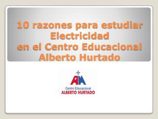 10 razones para estudiar Electricidad en el Centro Educacional  Alberto Hurtado