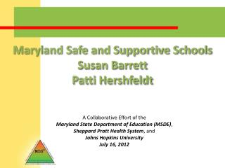 Maryland Safe and Supportive Schools Susan Barrett Patti Hershfeldt