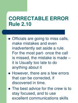 CORRECTABLE ERROR Rule 2.10