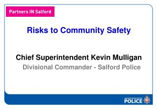 Risks to Community Safety Chief Superintendent Kevin Mulligan