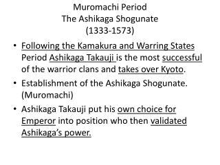 Muromachi Period The Ashikaga Shogunate  (1333-1573)