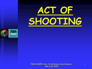 ACT OF SHOOTING