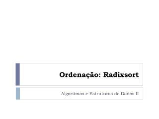 Ordena��o : Radixsort