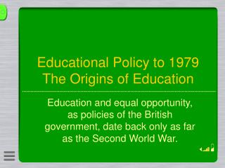 Educational Policy to 1979 The Origins of Education