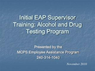 Initial EAP Supervisor Training: Alcohol and Drug Testing Program