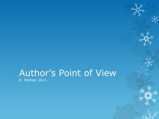 Author's Point of View K. Farmer 2011