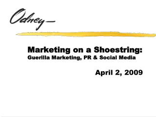 Marketing on a Shoestring:  Guerilla Marketing, PR & Social Media