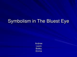 Symbolism in The Bluest Eye