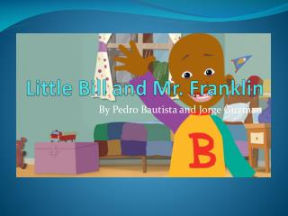 Little Bill and Mr. Franklin