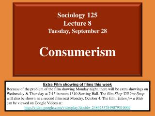Sociology 125  Lecture 8 Tuesday, September 28 Consumerism