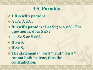 3.5  Paradox 1.Russell's paradox A  A, A  A 。
