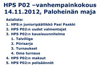 HPS P02 –vanhempainkokous 14.11.2012, Paloheinän maja