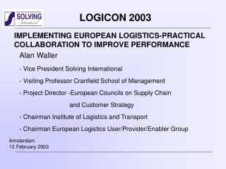 IMPLEMENTING EUROPEAN LOGISTICS-PRACTICAL COLLABORATION TO IMPROVE PERFORMANCE