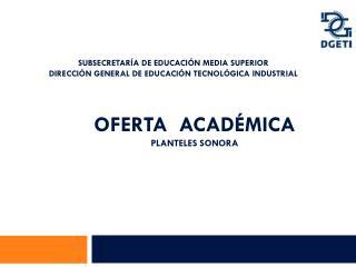 Oferta  académica planteles  sONORA