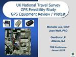 UK National Travel Survey GPS Feasibility Study GPS Equipment Review