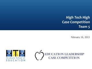 High Tech High  Case Competition Team 5
