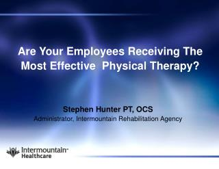 Are Your Employees Receiving The Most Effective  Physical Therapy?