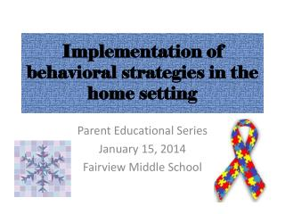 I mplementation of behavioral strategies in the home setting