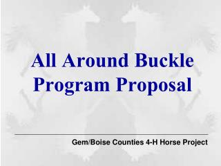 All Around Buckle Program Proposal