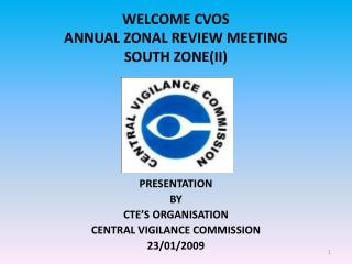 WELCOME CVOS ANNUAL ZONAL REVIEW MEETING SOUTH ZONEII