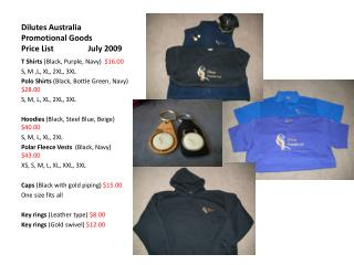 Dilutes Australia Promotional Goods Price List                 July 2009