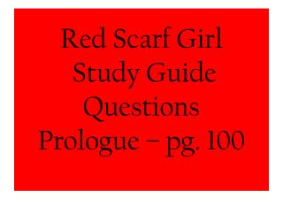 Red Scarf Girl  Study Guide Questions Prologue – pg. 100