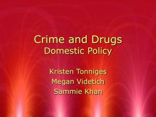 Crime and Drugs Domestic Policy