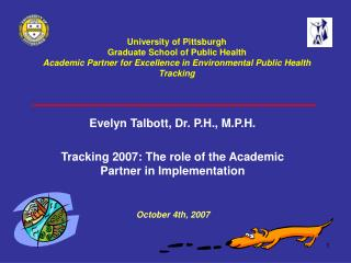 University of Pittsburgh Graduate School of Public Health  Academic Partner for Excellence in Environmental Public Healt