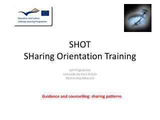 SHOT SHaring Orientation  Training