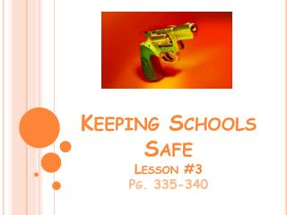 Keeping Schools Safe Lesson #3 Pg. 335-340