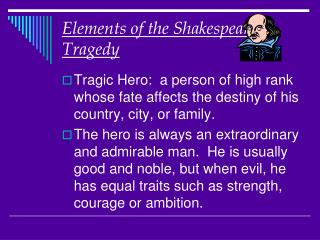 Elements of the Shakespearean Tragedy