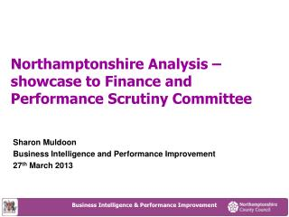 Northamptonshire Analysis –  showcase to Finance and Performance Scrutiny Committee