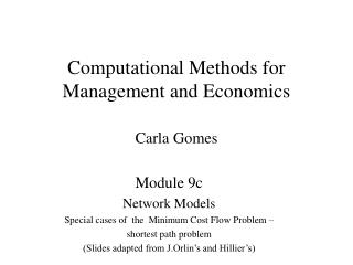 Computational Methods for Management and Economics Carla Gomes