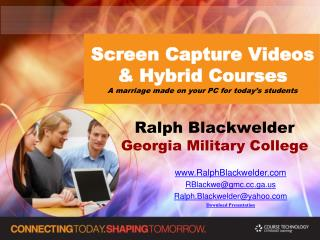 Screen Capture Videos  & Hybrid Courses A marriage made on your PC for today�s students