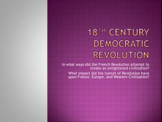 18 th  Century Democratic Revolution