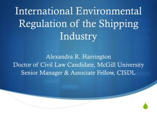 International Environmental Regulation of the Shipping Industry