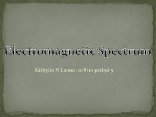 Kaitlynn  N  Lanter : 11/8/10 period 5