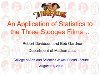 An Application of Statistics to the Three Stooges Films�