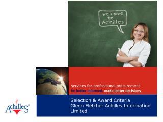 Selection  & Award Criteria  Glenn Fletcher Achilles Information Limited