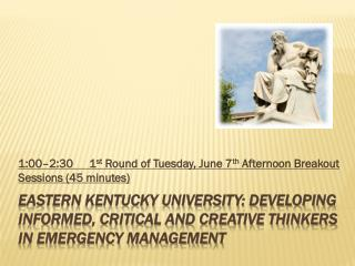 1:00–2:301 st  Round of Tuesday, June 7 th  Afternoon Breakout Sessions (45 minutes)